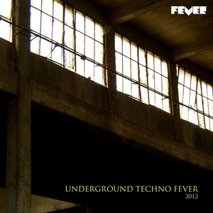 VARIOUS - Underground Techno Fever 2012