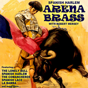 ARENA BRASS with ROBERT MERSEY - Spanish Harlem
