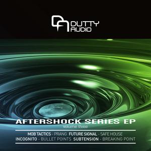MOB TACTICS/FUTURE SIGNAL/SUBTENSION/INCOGNITO - Aftershock Series EP Volume Three