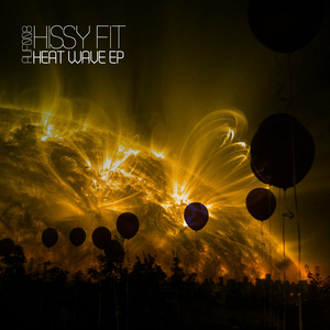 HISSY FIT feat DANIELLE DOIRON - Heat Wave EP