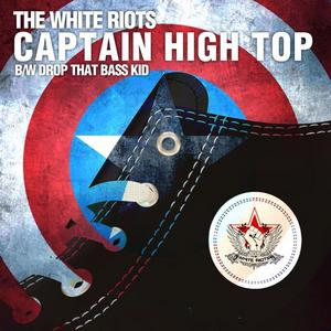WHITE RIOTS, The - Captain High Top