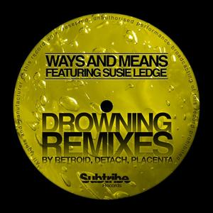 WAYS & MEANS feat SUSIE LEDGE - Drowning (remixes)