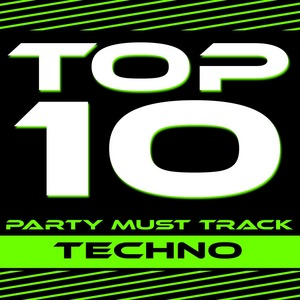 VARIOUS - Top 10 Party Must Track: Techno
