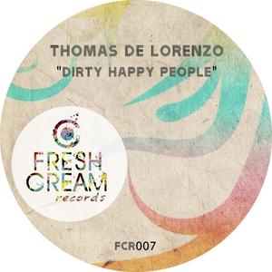 DE LORENZO, Thomas - Dirty Happy People