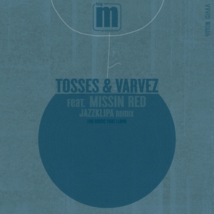 TOSSES & VARVEZ feat MISSIN RED - The Music That I Love