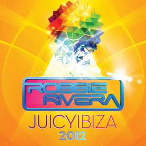 RIVERA, Robbie/VARIOUS - Juicy Ibiza 2012 (unmixed tracks)