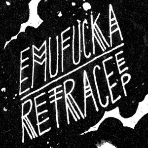 EMUFUCKA - Retrace
