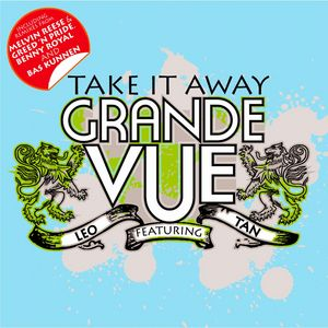 GRANDE VUE feat LEO TAN - Take It Away