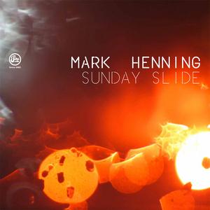 MARK HENNING - Sunday Slide
