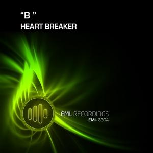 B - Heart Breaker
