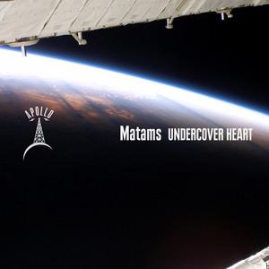 MATAMS - Undercover Heart