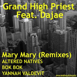 CRAIG presents GRAND HIGH PRIEST LOFTIS feat DAJAE - Mary Mary (remixes)