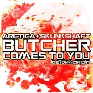 ARCTICA/SKUNKSHAFT - Butcher Comes To You
