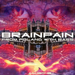 BRAINPAIN - From Poland with Bass