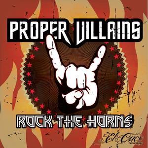 PROPER VILLAINS - Rock The Horns