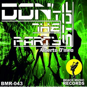 D'MEO, Alberto - Don't Stop The Party EP