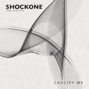 SHOCKONE feat PHETSTA - Crucify Me