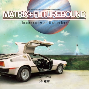 MATRIX/FUTUREBOUND - Universal Truth Album Sampler (Part 2)