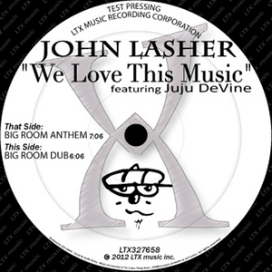 LASHER, John feat JUJU DEVINE - We Love This Music