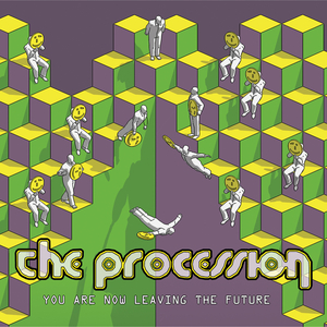 PROCESSION, The - You Are Now Leaving The Future