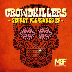 CROWDKILLERS - Secret Pleasures EP