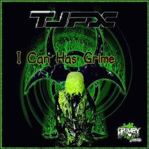 TJFX - I Can Has Grime