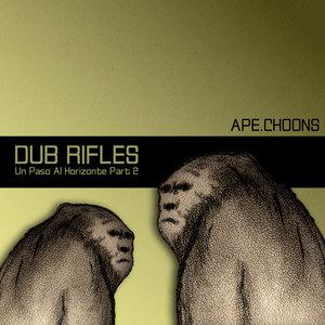 DUB RIFLES - Un Paso Al Horizonte Part  2