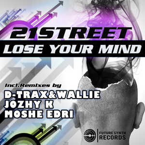 21STREET - Lose Your Mind