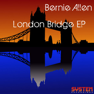 ALLEN, Bernie - London Bridge EP