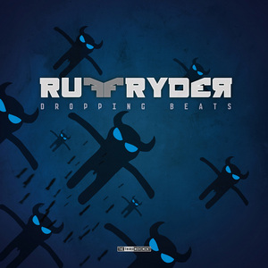 RUFFRYDER - Dropping Beats