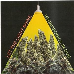HYDROPONICS, The - Let The Light Shine: Hydroponics In Dub
