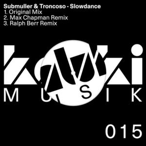 SUBMULLER & TRONCOSO - Slowdance
