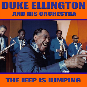 DUKE ELLINGTON/HIS ORCHESTRA - The Jeep Is Jumping