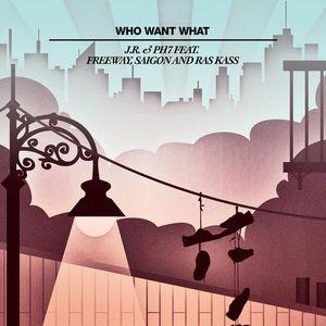 JR & PH7 feat FREEWAY/SAIGON/RAS KASS - Who Want What