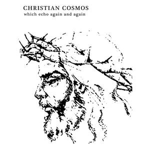 COSMOS, Christian - Which Echo Again & Again