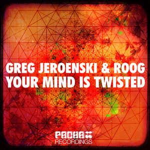 JEROENSKI/GREG & ROOG VAN BUEREN feat FORREST - Your Mind Is Twisted