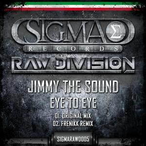JIMMY THE SOUND - Eye To Eye