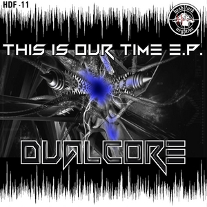 DUALCORE - This Is Our Time