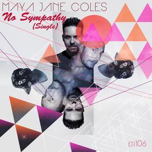 MAYA JANE COLES - No Sympathy