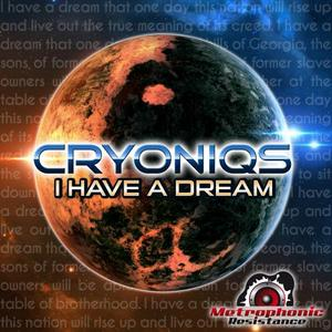 CRYONIQS - I Have A Dream