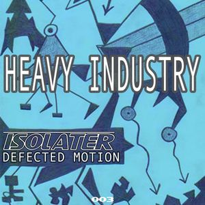 DEFECTED MOTION - Heavy Industry EP