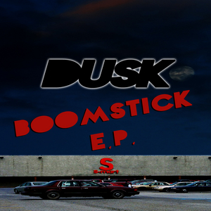 DUSK - Boom Stick EP
