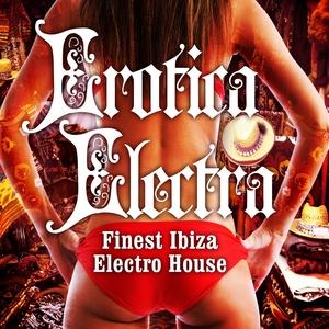 VARIOUS - Erotica Electra Vol1: Finest Ibiza Electro House