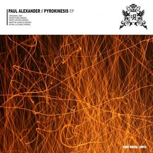 ALEXANDER, Paul - Pyrokinesis EP