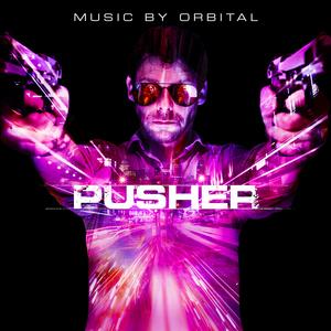 ORBITAL - Pusher: Original Motion Picture Soundtrack