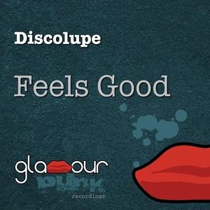 DISCOLUPE - Feels Good (remixes)