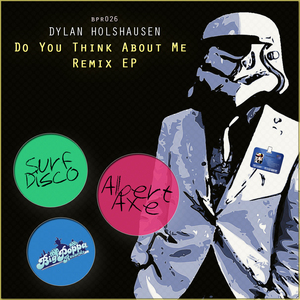 HOLSHAUSEN, Dylan - Do You Think About Me Remixes EP