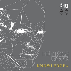 KROMESTAR/JAY 5IVE - Knowledge EP