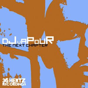 DJ VAPOUR - The Next Chapter