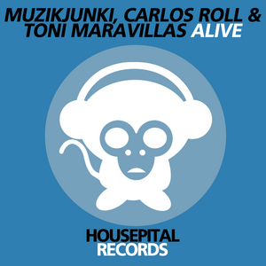 MUZIKJUNKI/CARLOS ROLL/TONI MARAVILLAS - Alive